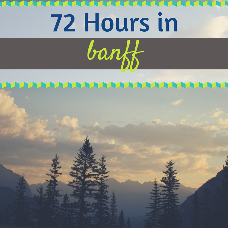72 Hours in Banff