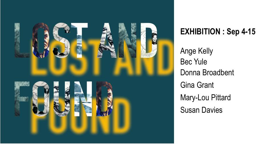 4 - 15 Sept 2019 Group Exhibition : Lost and Found