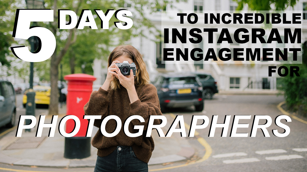 5 Day Instagram Challenge for Photographers — JESSICA WHITAKER