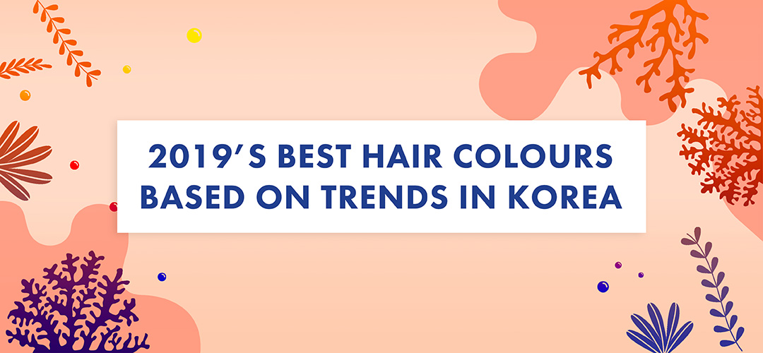 2019's best hair colours based on trends in South Korea