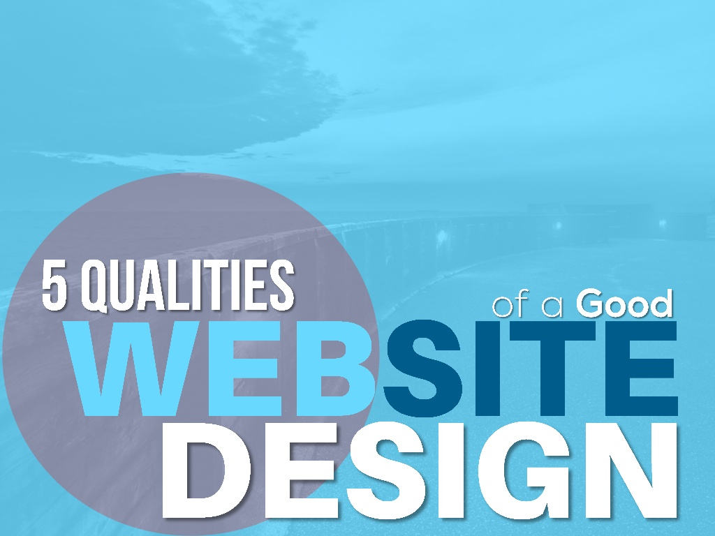 5 Qualities of a Good Website Design   haroldamann,  slideshare.net    When it comes to web design most peo­ple assumes it just the col­ors, pic­tures and text, though they're the basics, those alone don't make a good design.Therefore, with the numer­ous designs out there, how do you tell a good design from a bad one…
