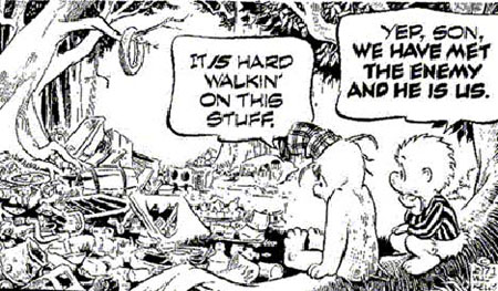 The iconic  Pogo  cartoon created by Walt Kelly around the time of the first Earth Day in 1970.