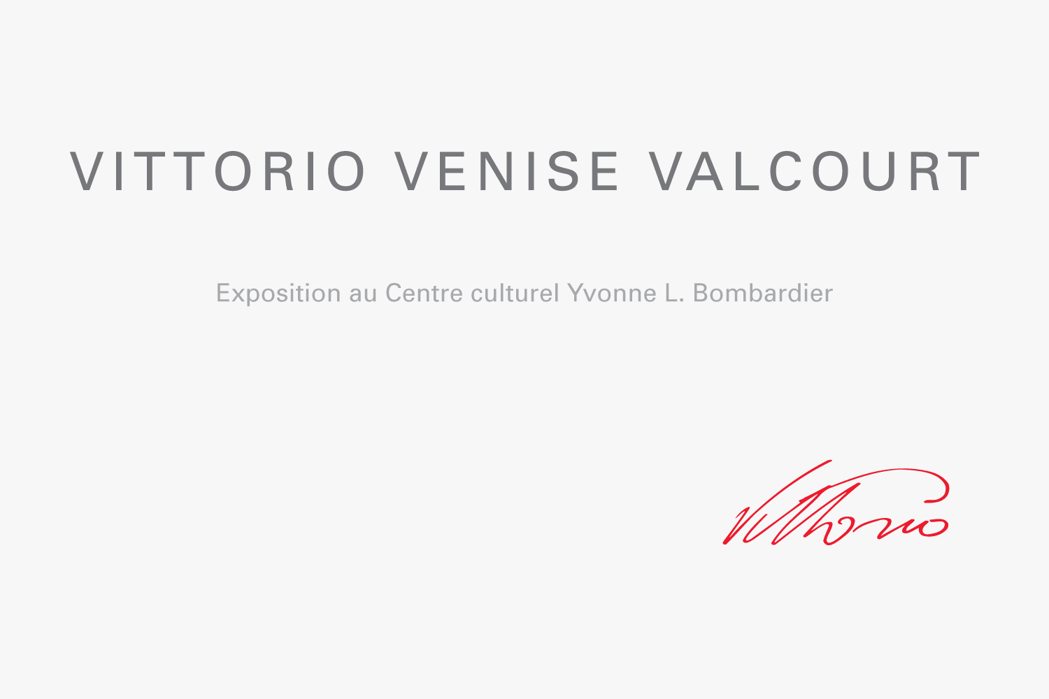 VITTORIO VENISE VALCOURT – Exhibition by Fondation J. A. Bombardier – Editorial design, Copywriting & Typography by Isabelle Robida – Infrarouge [Design & Culture] – 2001