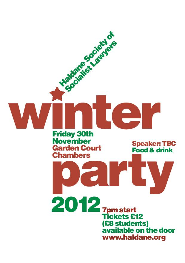 The image in this article is an advert for the Winter Party 2012, stating that it is on 30th November at 7pm at Garden Court Chambers.  Tickets £12 (£8 students) available on the door.  Speaker TBC.  Food and drink included.