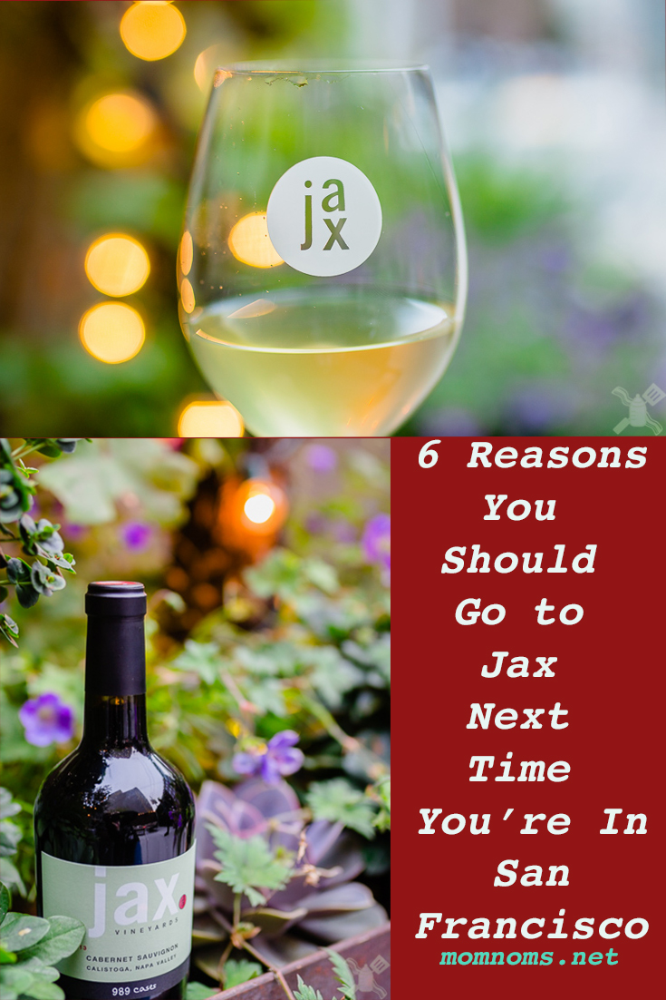 6 reasons that you should visit Jax Vineyards next time that you're in San Francisco and yes, they all involve wine