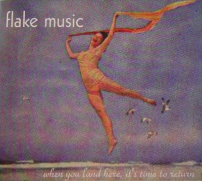 "Review:    Flake Music                 ""When You Land Here, It's Time To Return""                   December 2014"