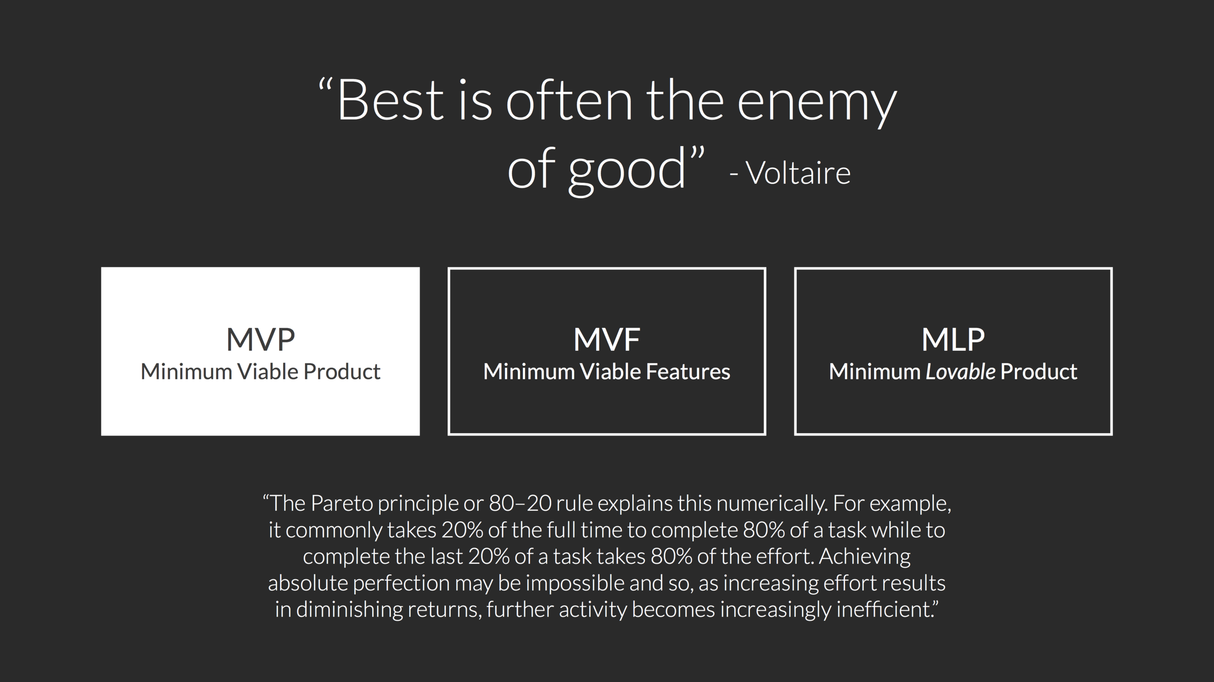 """Best is often the enemy of good"""