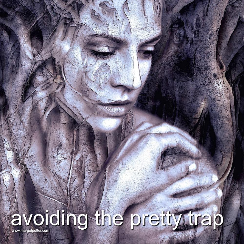 avoiding the pretty trap.jpg