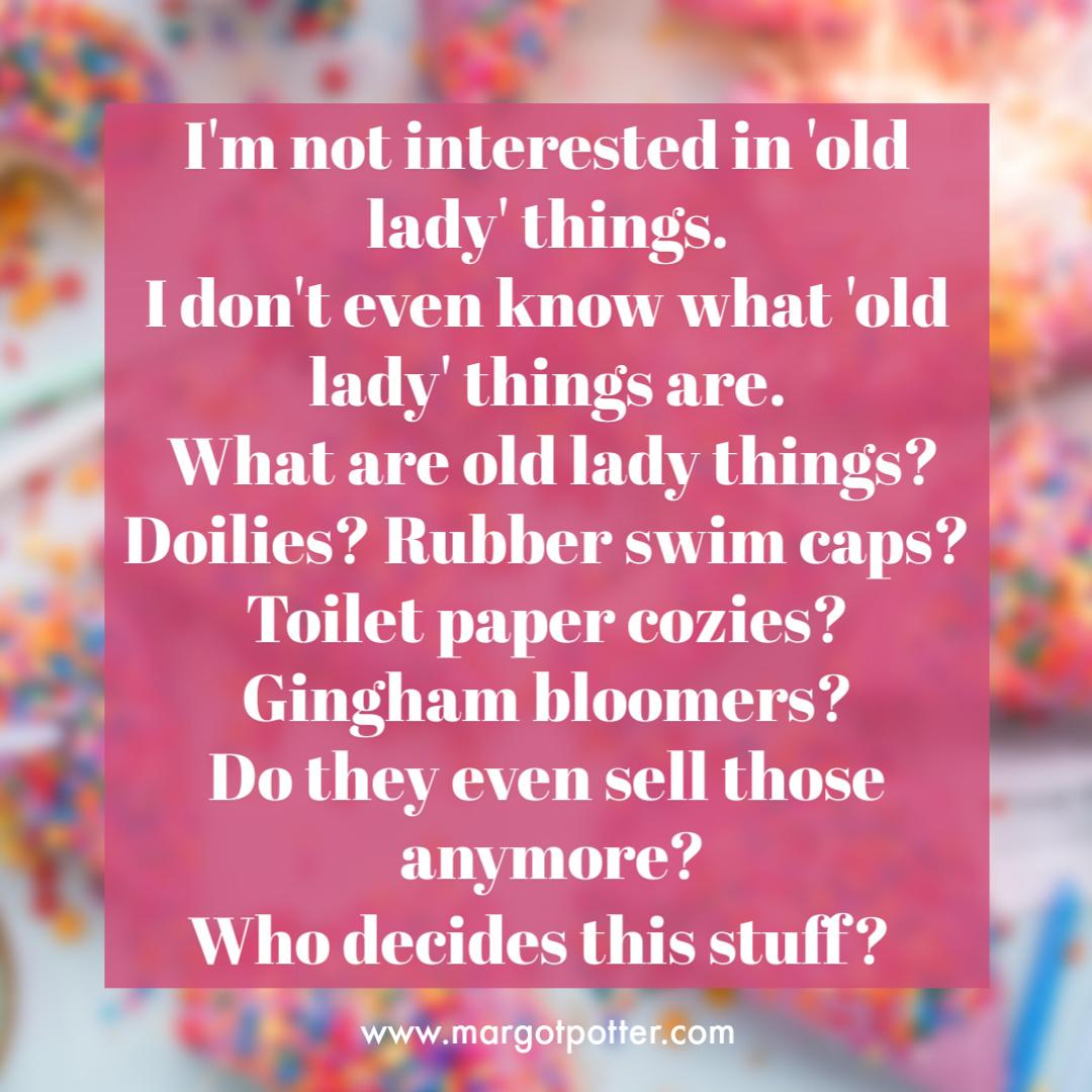 Old Lady Things.jpg