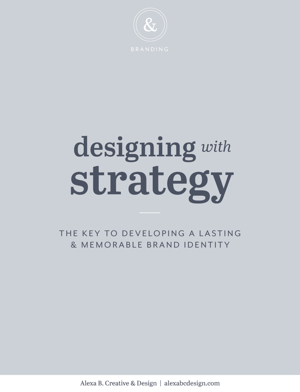 Designing with Strategy: The Key to Developing a Lasting & Memorable Brand Identity | Alexa B. Creative & Design