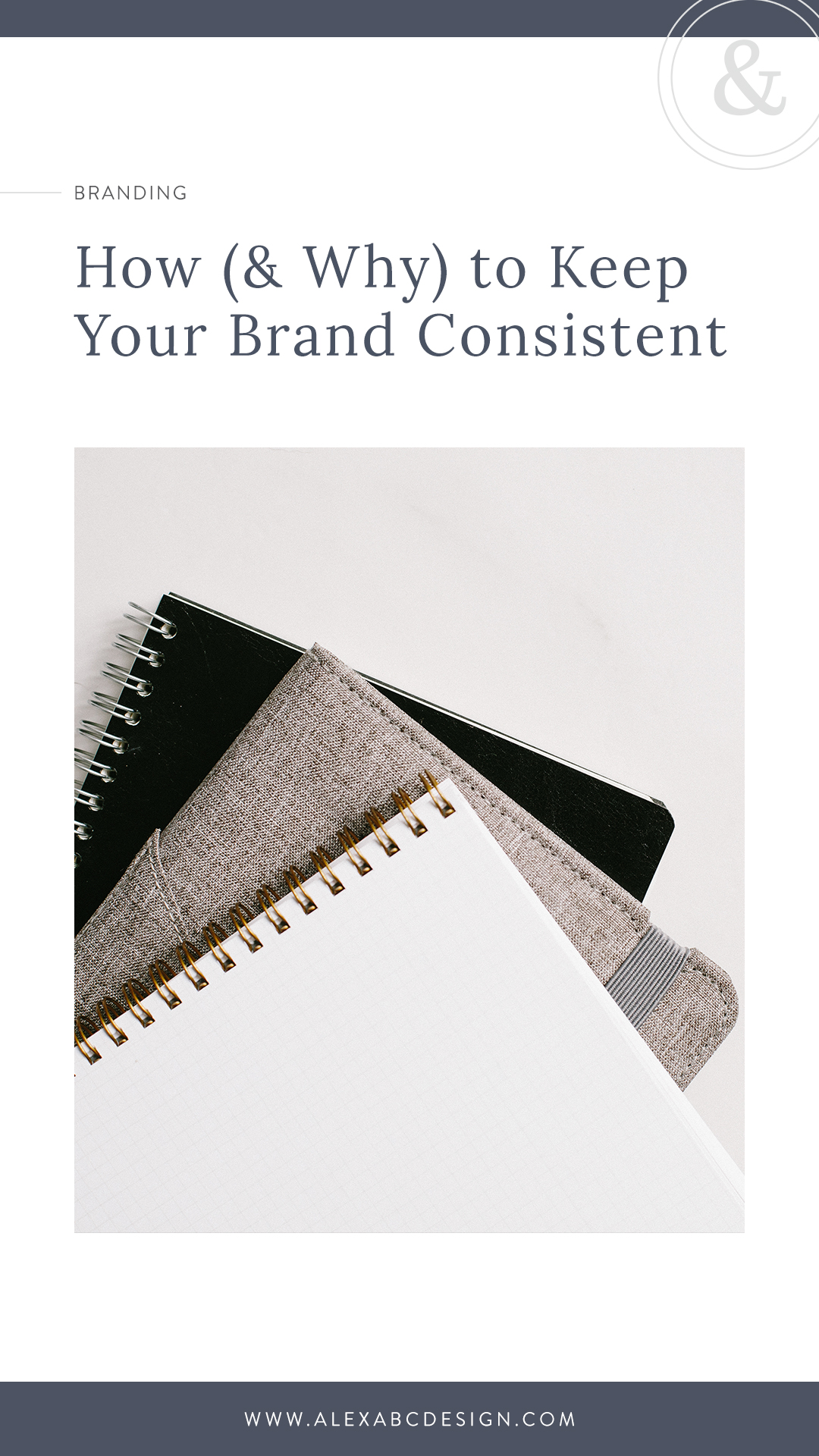 How (& Why) to Keep Your Brand Consistent | Alexa B. Creative & Design