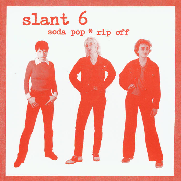 SLANT 6 TRACK: WHAT KIND Of MONSTER ARE YOU? ALBUM: SODA POP*RIP OFF