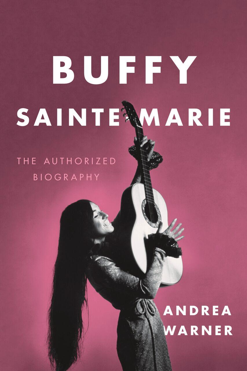 Buffy Sainte-Marie: The Authorized Biography . Photo via Greystone Books.