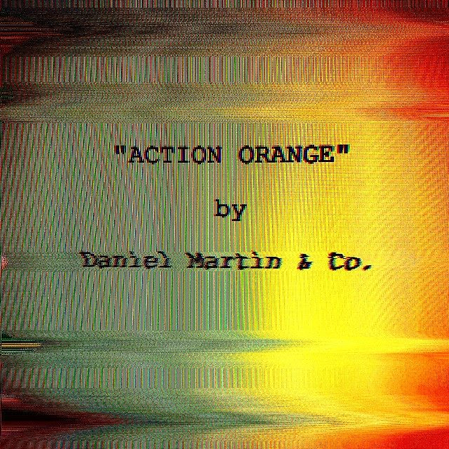 ACTION ORANGE (feature screenplay)