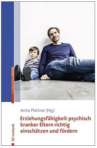 """Buchcover:""""Erziehungsfähigkleit psychisch kranker Eltern richtig fördern und einschätzen"""""""