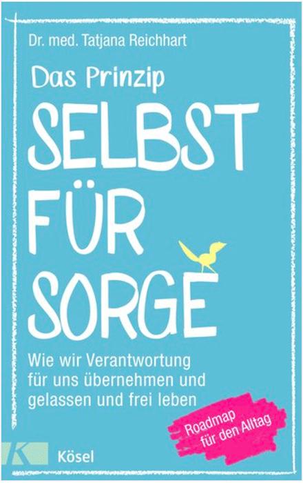 """Cover des Buches """"Das Prinzip Selbstfürsorge"""" vom Tatjane Reichart"""