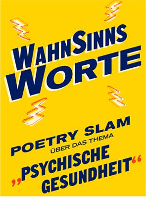 """Buch-Cover zum gleichnamigen Vorgänger-Event """"WahnSinnsWorte - Workshop und Poetry Slam zu psychischer Gesundheit"""" am 25.11. und 1.12.18 im Giesinger Bahnhof"""