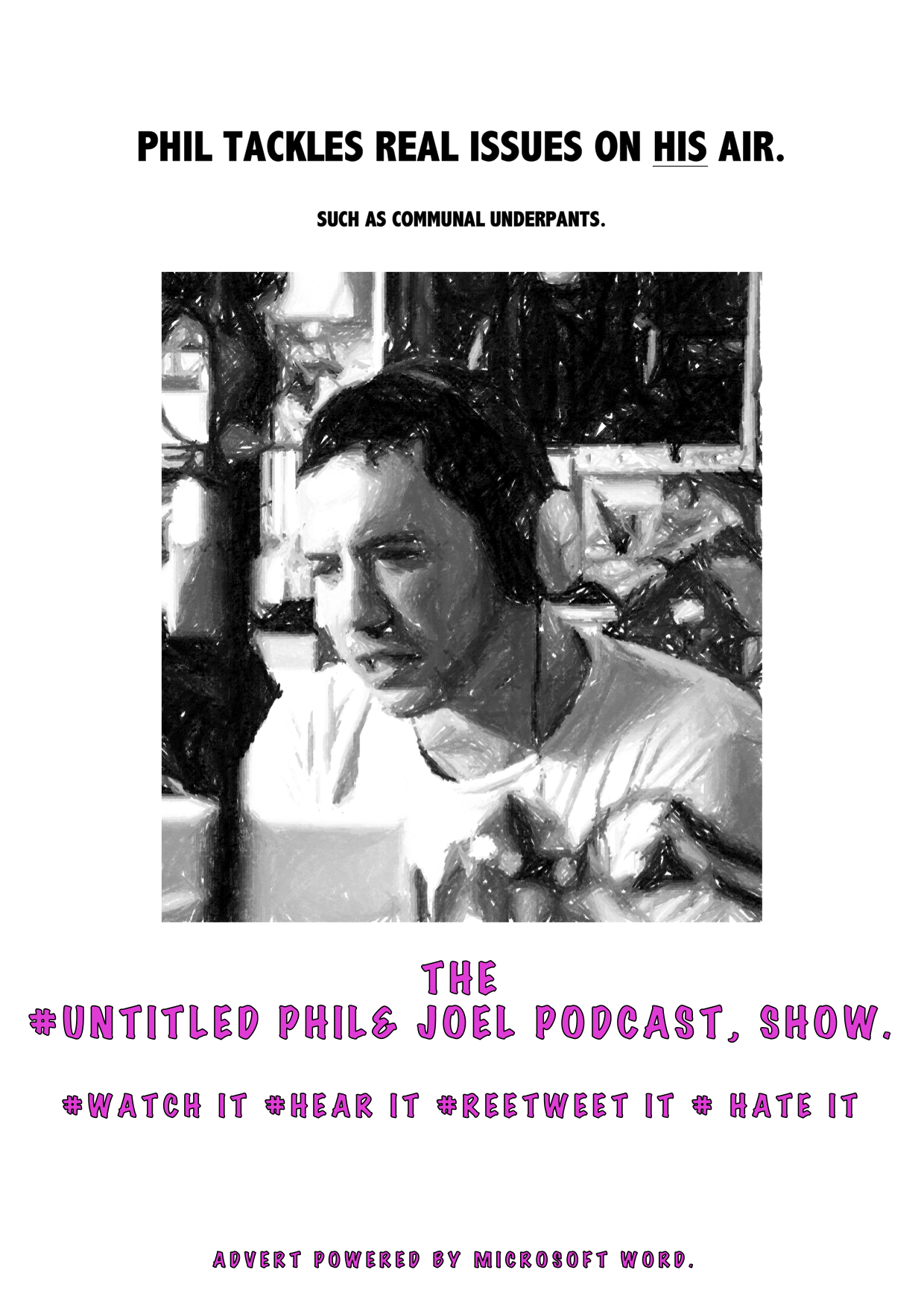 THE UNTITLED PHIL & JOEL PODCAST SHOW - Phil and Joel are two down and out podcasters, looking to strike it LARGE in the world of vlogging, or podcasting, whichever comes first.Watch the first series here.