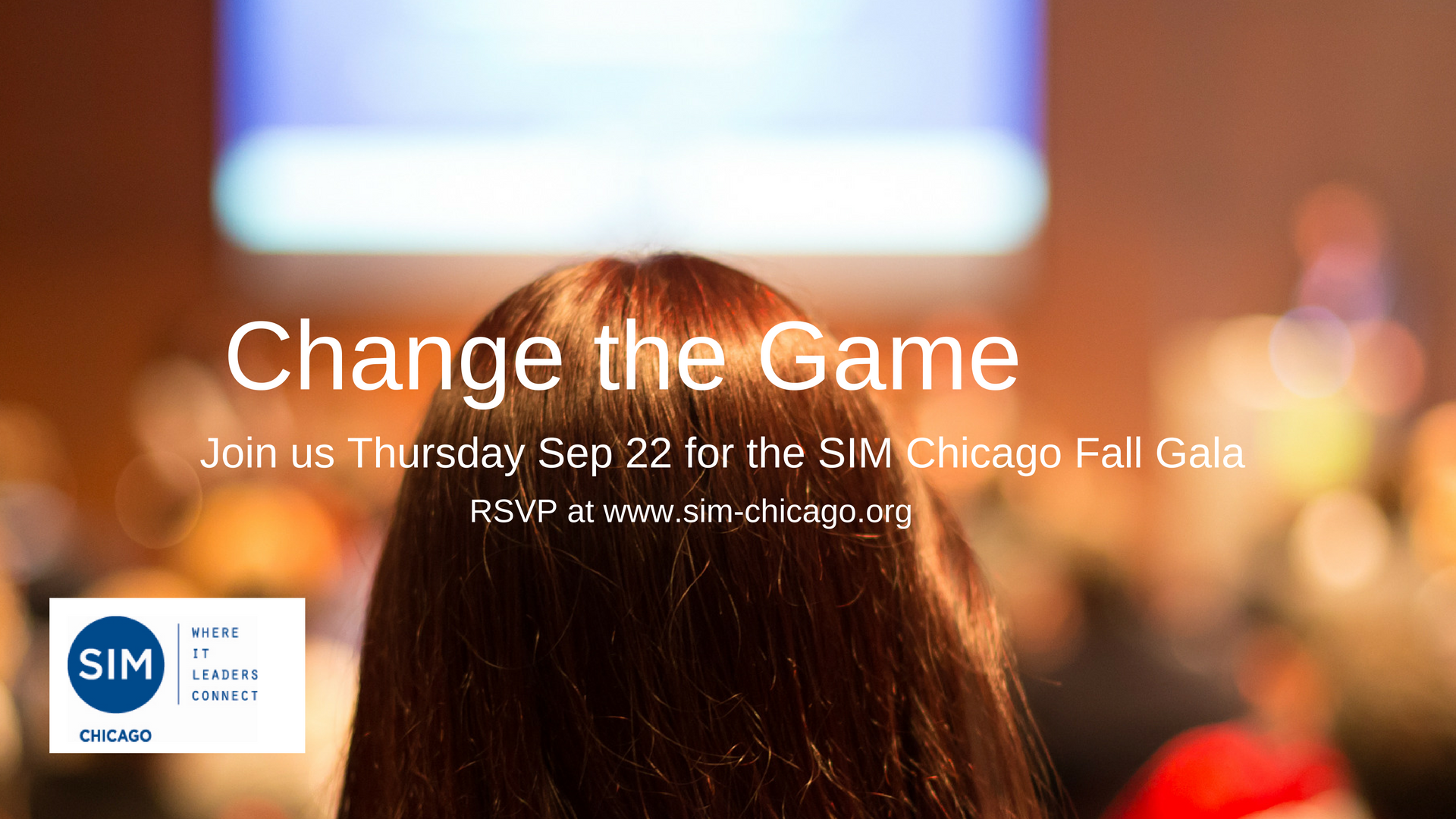 Change the Game - Join Technology Leaders at the SIM Chicago Fall Gala Thursday 9 / 22