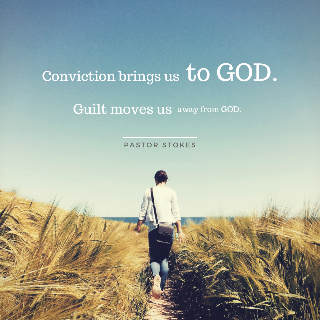 Conviction brings us to God, guilt moves us away from God. (5).png