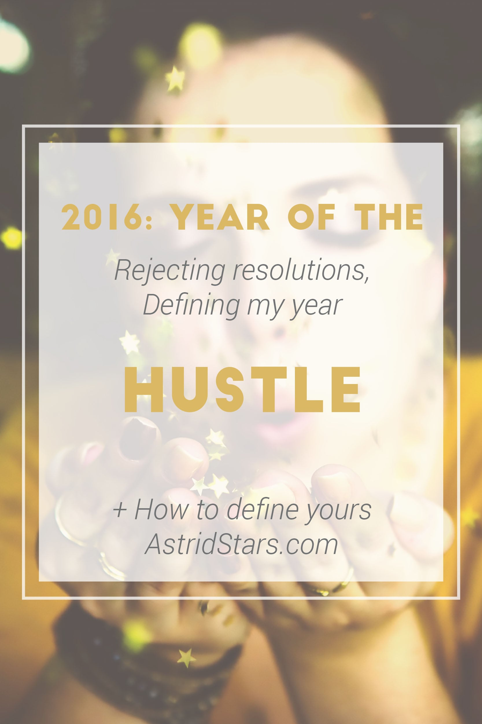 How to define your 2016 with one word and why I'm saying no to resolutions!