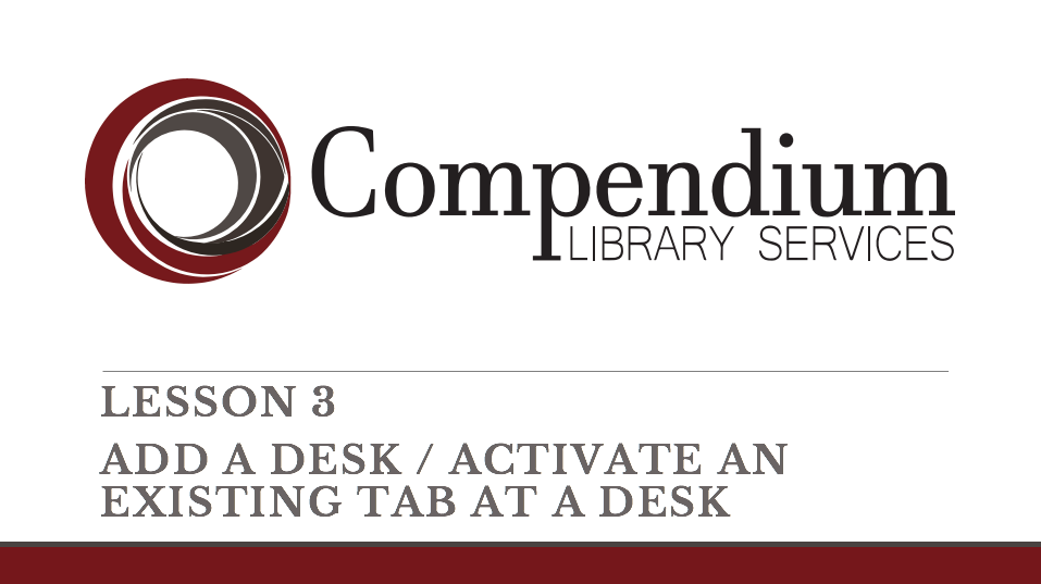 Lesson 3: Add a desk / Activate an existing tab at a desk