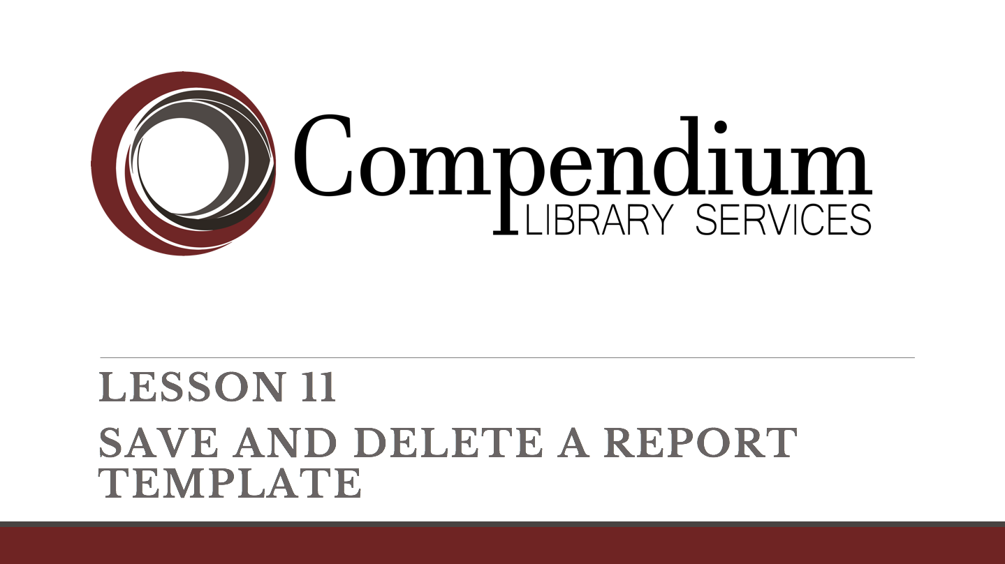 Lesson 11: Save and Delete a Report Template