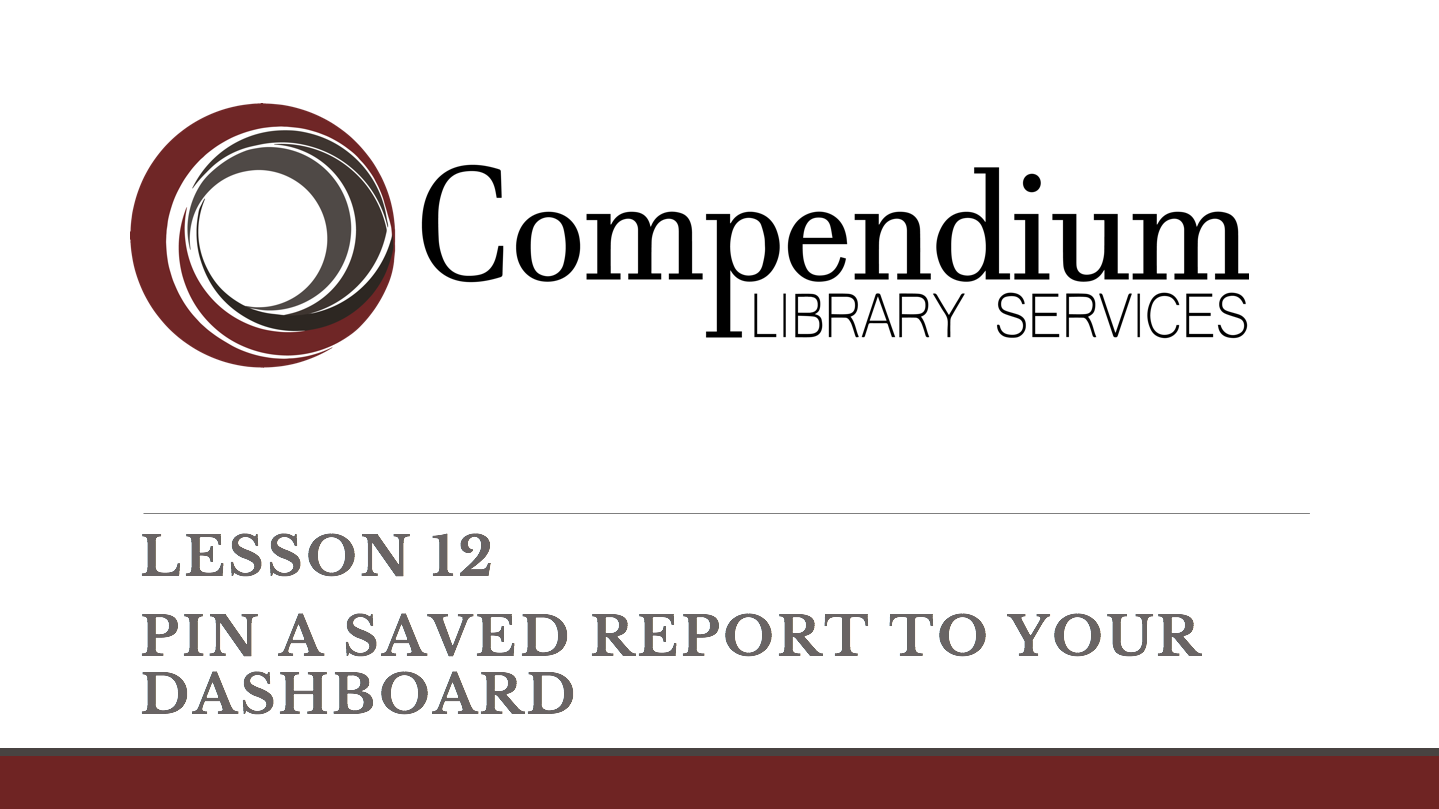 Lesson 12: Pin A Saved Report To Your Dashboard