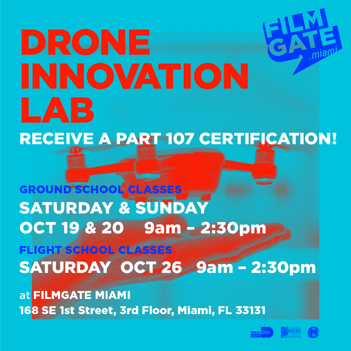 FilmGate Miami presents  DRONE INNOVATION LAB   What does it take to become a drone operator and run a successful business?  The first step is to receive a Part 107 certification.    We teach:  - FAA Rules & Regulations - Airspace Requirements - Loading and Performance - Weather Conditions - Operations  By the end of this weekend, you are completely prepared to take and pass the Part 107 certification test.    Ground School Classes: October 19th and 20th, 2019  9:00 AM - 2:30 PM   Flight School Classes  October 26th  9:00AM - 2:30PM