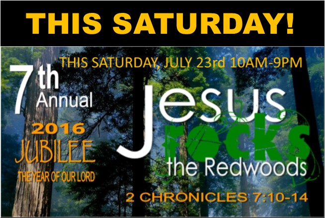 Jesus Rocks The Redwoods This Saturday!