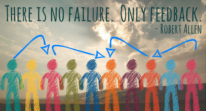 There is no failure. Only feedback