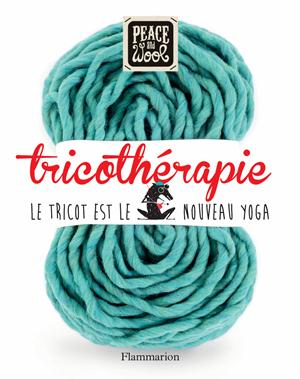 Le livre Tricothérapie de Peace & Wool