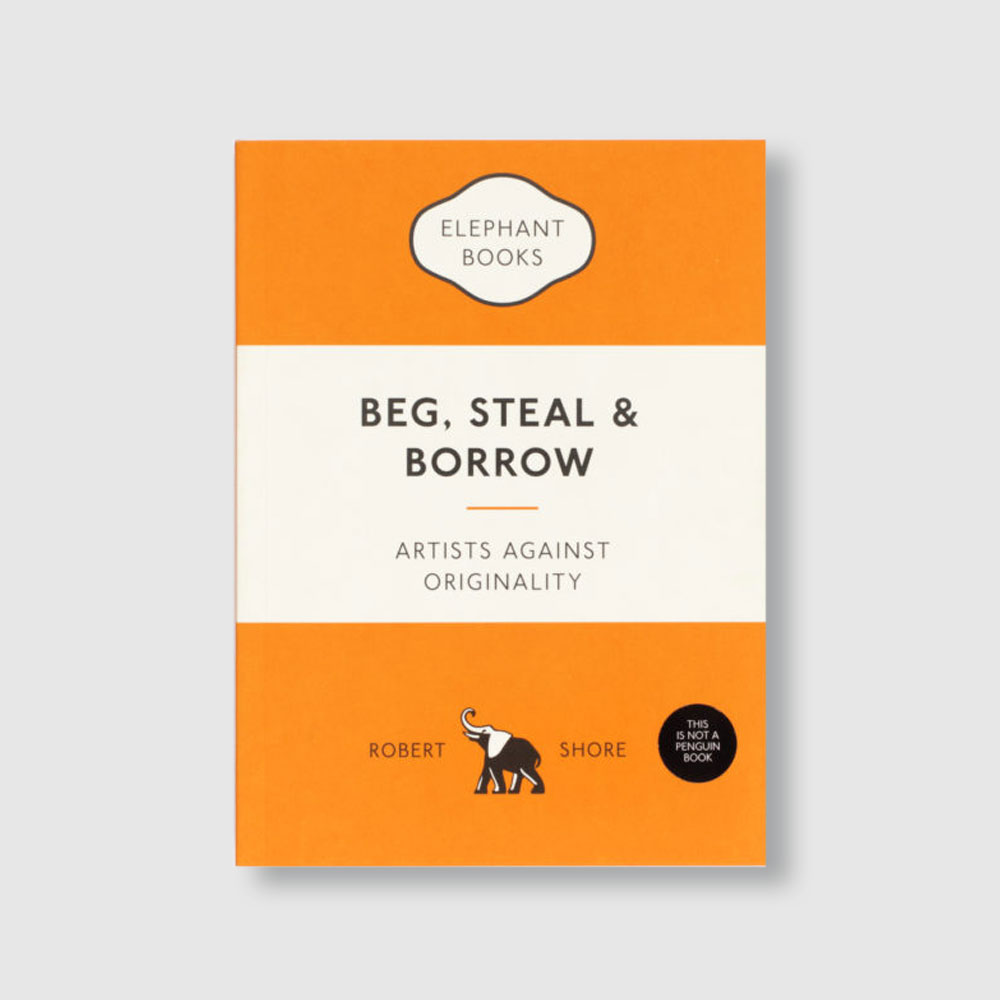 """""""Beg, Steal and Borrow: Artists Against Originality"""""""