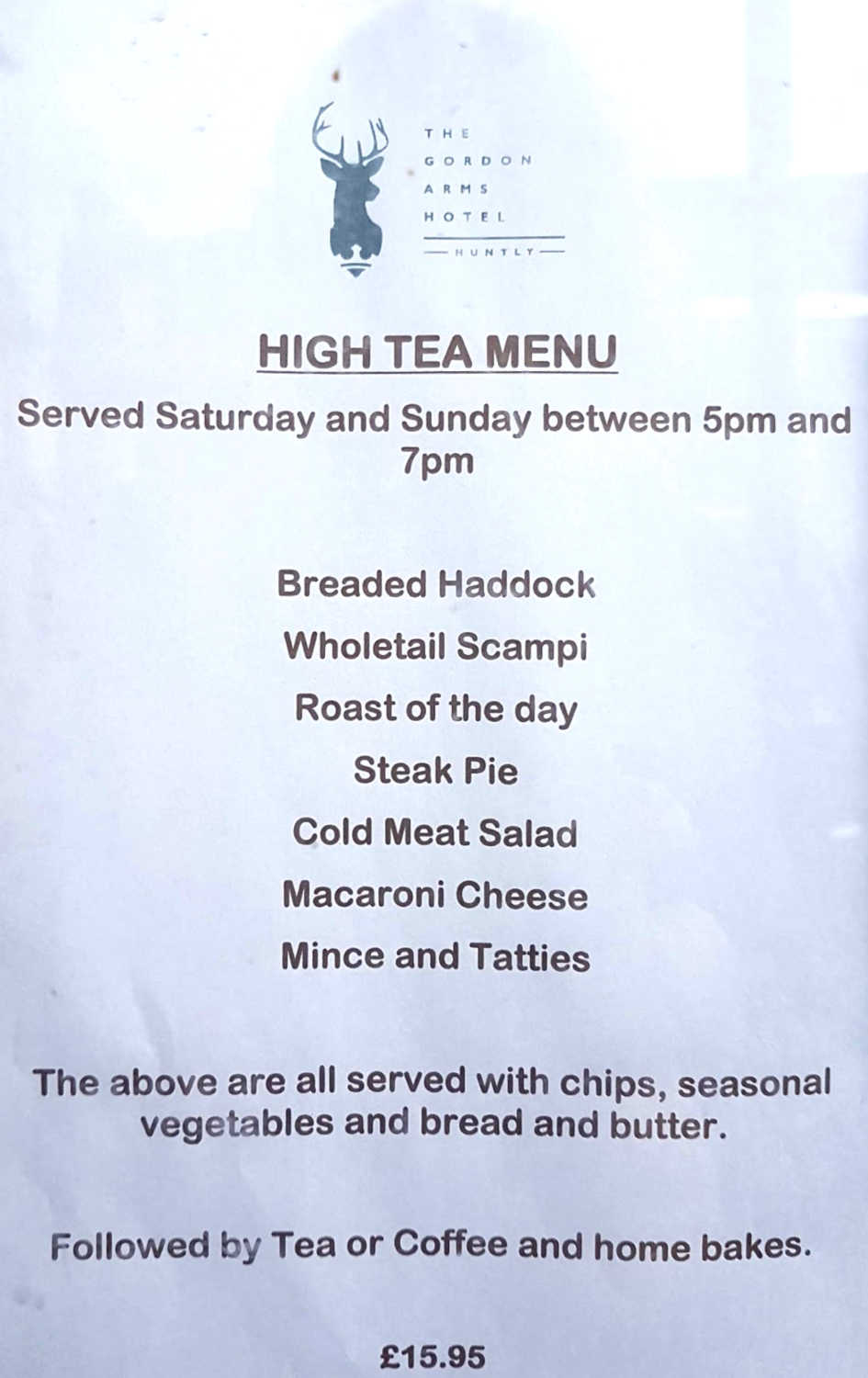 Here's the real high tea deal as advertised outside a hotel in Huntly, Aberdeenshire. You'll not be short of the carbs here, that's for sure.