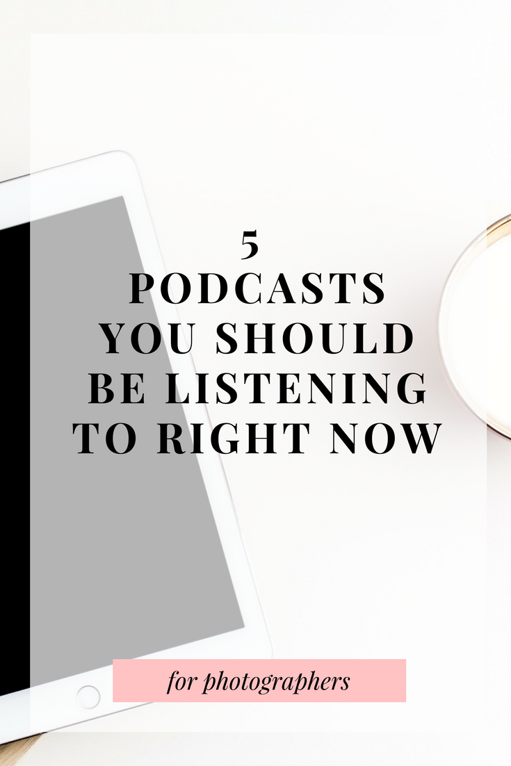 5 Podcasts You Should Be Listening To for photographers
