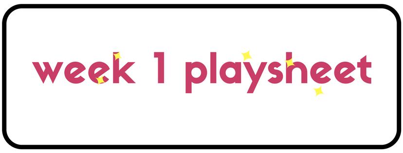 week 1 playsheet.png