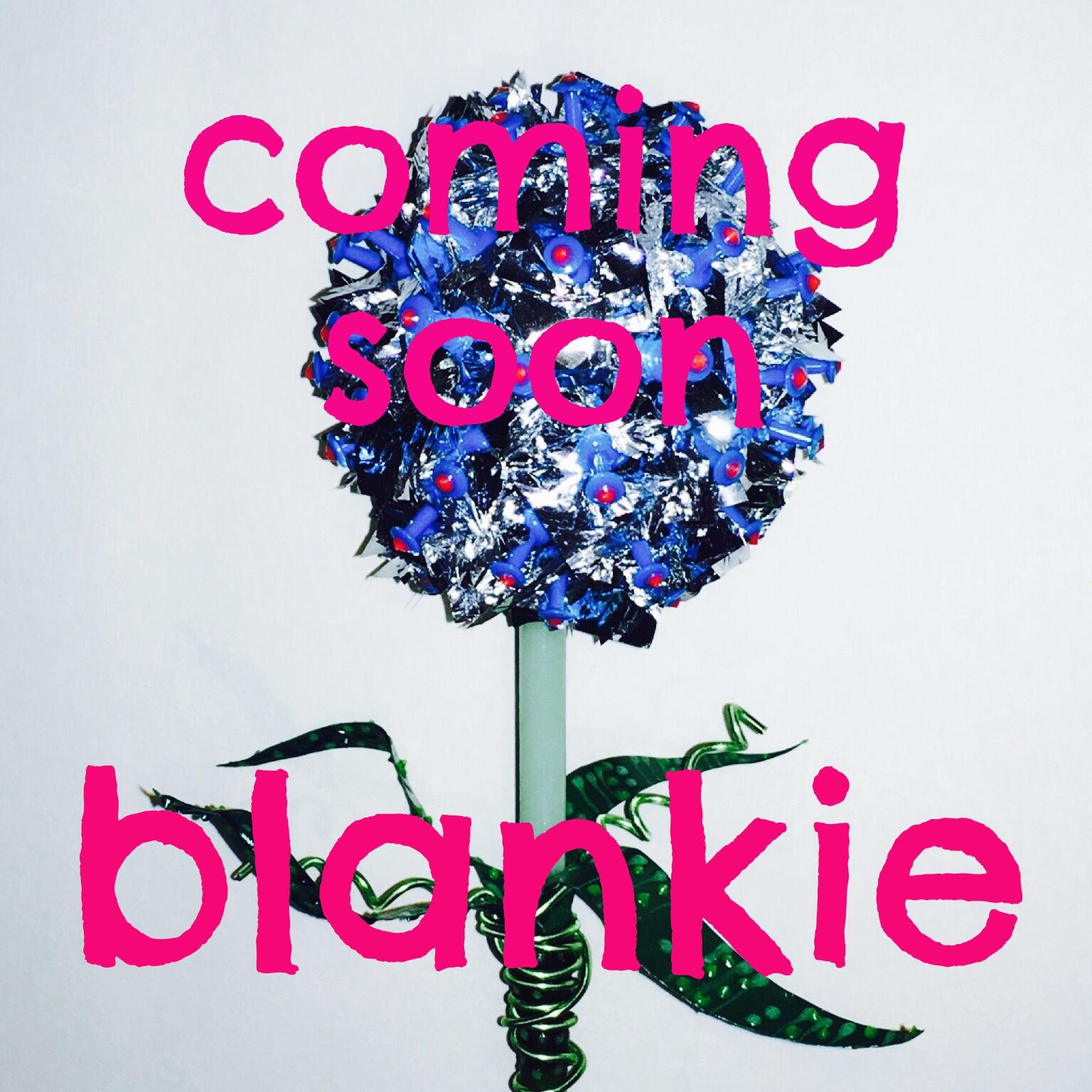 Copy of blankie coming soon