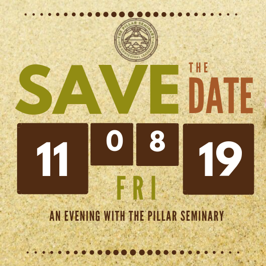 An Evening with The Pillar Seminary - Auction Item Needed. Contact LaRhesa.Friday 11/8/19