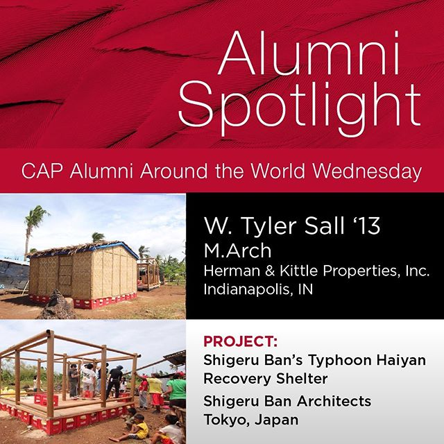 Tyler Sall '13  PROJECT: I currently work for an affordable housing developer on the north side of Indianapolis but previously I worked for Shigeru Ban Architects in Tokyo, Japan.  I am most proud of having worked on Shigeru Ban's Typhoon Haiyan Recovery Shelter (Paper Temporary Shelter) for the Philippines after they were slammed by the typhoon that killed over 6,000 people. The shelter is simple and constructed of locally available materials such as plastic beer cases for the base, coconut wood floors, palm frond roofing and of course Shigeru Ban's signature paper tube structure.  ADVICE TO STUDENTS: My advice for students would be to make sure that Architecture is what you truly want do in life and explore all the avenues outside of the traditional, you don't have to sit at a desk and stare at a computer.  MEMORABLE PROFESSOR: My favorite professor was probably Dan Woodfin, he was kind and had a realistic outlook on life, for the most part. #ballstate100 # ballstate_architecture #ballstatealumni