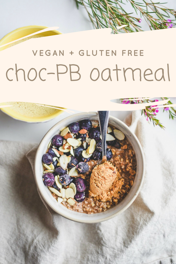 vegan, gluten free and chocolate peanut butter oatmeal