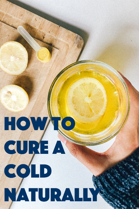 how to cure a cold naturally