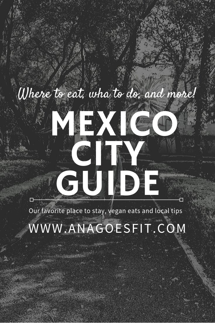 YOUR MEXICO CITY GUIDE - AnaGoesFit