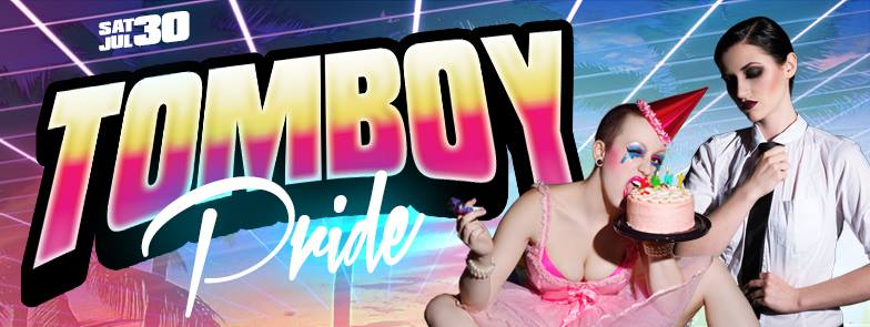 TOMBOY PRIDE PARTY + QUEER BURLESQUE AT THE ASTORIA