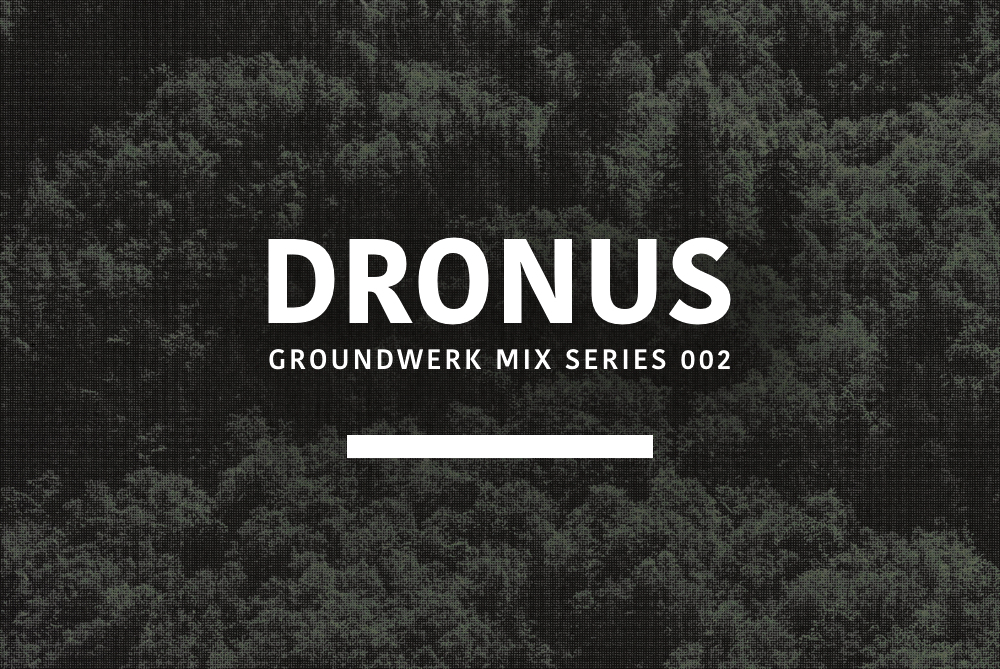 Groundwerk Mix Series: Dronus