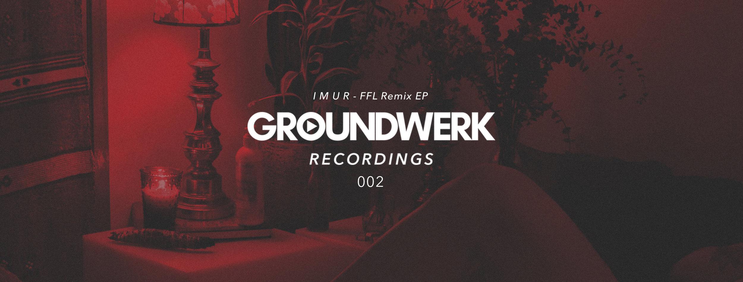Groundwerk Recordings 002 - I M U R FFL Remix EP