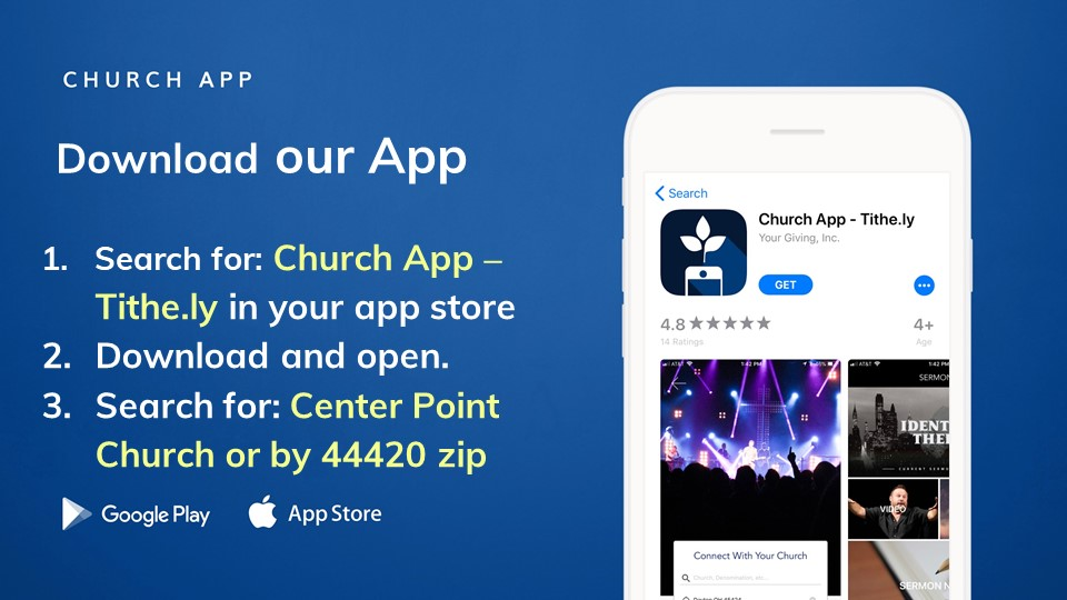 GIVE with the Center Point App - You can also listen to Online Messages, check the CP News Feed, stay connected with our Events Calendar, Submit a Prayer Request, and much more.