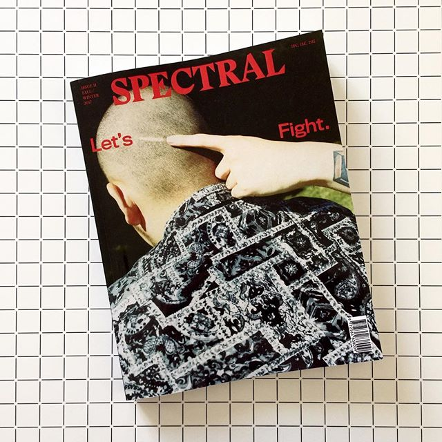 Spectral Magazine II — Let's Fight. Editor in chief @adriancatalan , creative director @susannaschmetterling & fashion editor @euscanto , art direction by @clandestine.books