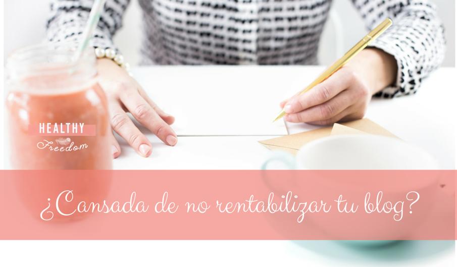 ¿Cansada de no rentabilizar tu blog-.png