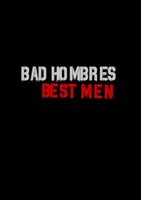 Bad Hombres.jpg