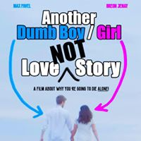 Another Dumb Boy Girl Not Love Story